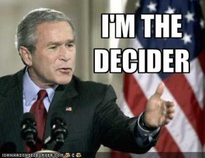 Bush-im-the-decider-300x231.jpg